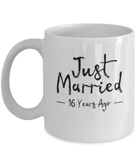 16th Wedding Anniversary Traditional Gift: 16th Wedding Anniversary Gift Just Married 16 Years Ago Mug