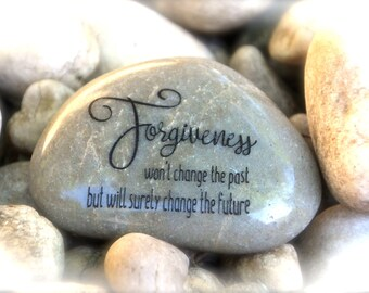 Forgiveness, Won't Change The Past But Will Surely Change The Future ~ Engraved Rock