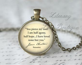 Jane Austen, 'I Have Loved None But You', Persuasion Quote Necklace or Keyring, Keychain.