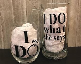 I Do/I Do What She Says Glass Set