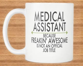 Freakin Awesome Medical Assistant Mug Gift ~Because Freakin Awesome Is Not An Official Job Title ~ Mugs With Funny Sayings