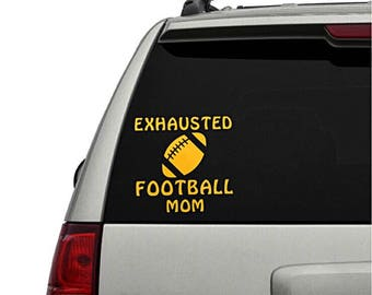 Football mom car decal, exhausted football mom, vinyl decal, tumbler decal, laptop decal, mom gifts, bumper sticker, stocking stuffers for