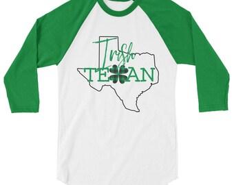 Irish Texan - St. Patty's Day - 3/4 sleeve raglan shirt