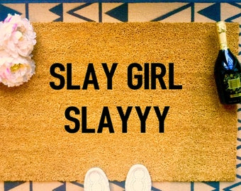SLAY GIRL SLAYYY Custom Coir Doormat