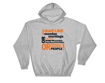 I Don't Like Monday Morning Hooded Sweatshirt