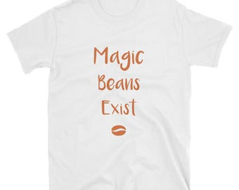T-shirt for Coffee Lovers, Magic Beans Exist T-shirt