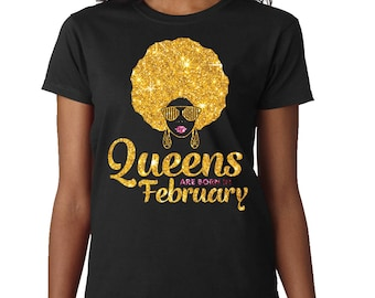 Queens Are Born In february Shirt - february Birthday T-Shirt - february Queen Birthday Girl Tee-Afro Queen february