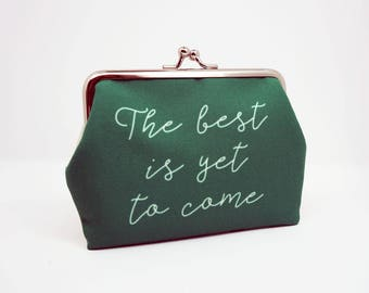 The best is yet to come // frame purse - mini wallet - card case - coin pouch