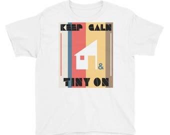 Keep Calm & Tiny On Youth Short Sleeve T-Shirt