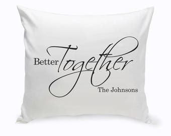 Personalized Better Together Throw Pillow - Personalized Pillow - Custom Throw Pillow - Custom Room Decor - Throw Pillow