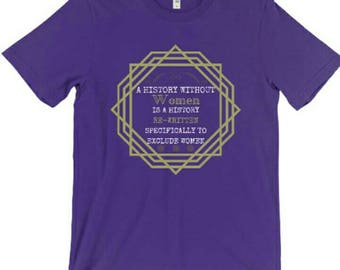 A History Without Women Graphic T-Shirt - Feminist Shirt- Royal Purple