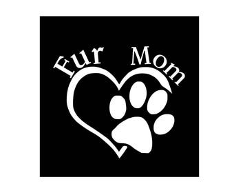 Dog Car Decal, Fur Mom White Decal, Dog Paw Decal, Paw Print Decal, Car Window Decal