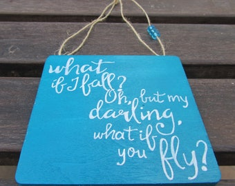 Motivational gift sign - What if I fall? Oh but my darling what if you fly? - Handpainted wooden sign - Blue plaque - Inspirational Giftidea