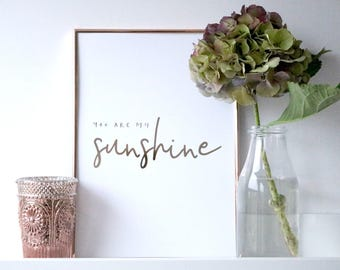 You Are My Sunshine - Foil Typographic Print - Inspirational Quote Print
