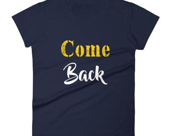 Come_Back Tshirt Women's short sleeve t-shirt