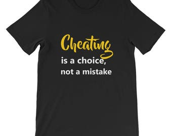 Cheating is choice not a mistake Short-Sleeve Unisex T-Shirt