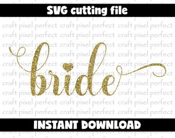 Bride Svg Cutting File, Wedding Svg, Bridal Party Svg, Wedding Party Svg, Bride To Be Svg, Engaged Svg, Cricut Svg Files, Silhouette Svg