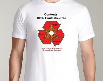 Fruitcake Free T-Shirt The Great Fruitcake Recycling Project Glidan T-Shirt Holiday Humor
