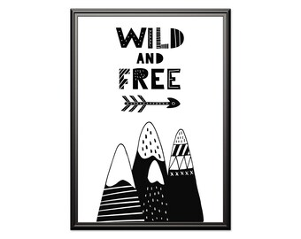 Wild and Free, Nursery Decor, Black and white art, Scandinavian Print, Mountain Print