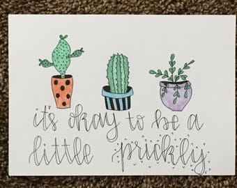 It's okay to be a little prickly - 3 cactus print