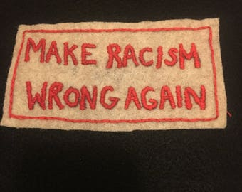 Make racism wrong again handstitched patch