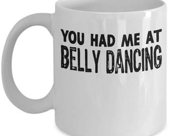 Funny Belly Dancing Mug For Dancers Gifts Students Coffee Mug / Tea Cup - High Quality Ceramic, Gift Idea for Mom, Daughter,