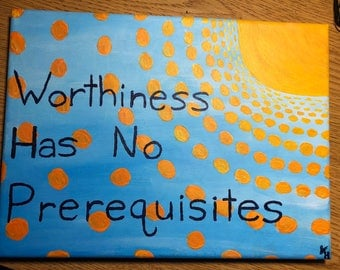 Worthiness Has No Prerequisites