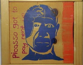 Picasso Got To Pay Rent, Yo (3) - original screen print w/ acrylic on board, wood frame, ready to hang