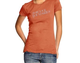 Novelty T Shirt Push Your Boundaries Women's T-Shirt