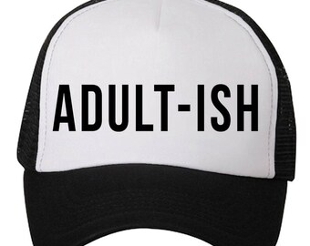 Adultish Hat - Adult-Ish Hat - Trucker Hat