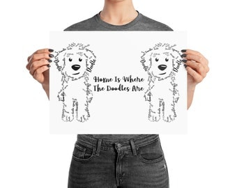 Home Is Where Doodles Are- Poster Print - GoldenDoodle, BerneDoodle, LabraDoodle, Golden Doodle