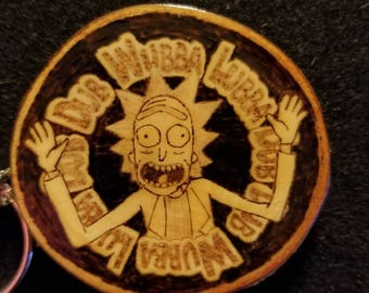 Wubba Lubba Dub Dub Rick and Morty pyrography keychain