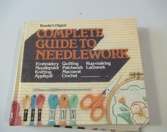 Complete Guide to Needlework by Reader's Digest Editors Vintage 1979