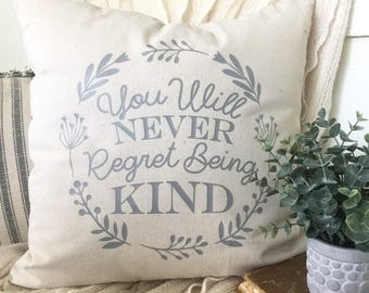 """Never Regret Being Kind Kindness Matters Be Kind Peace Love One Another 18x18"""" Housewarming Gift New Home Magnolia Market Inspired Cottage"""