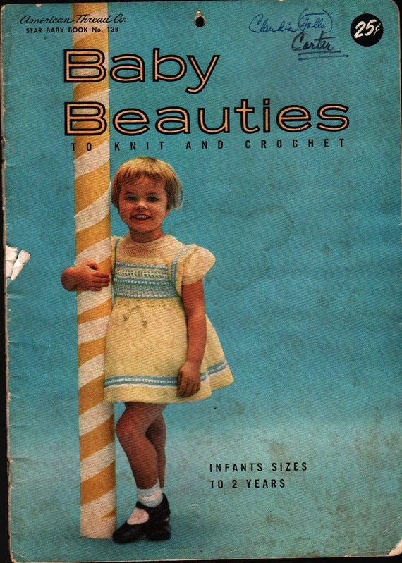 Baby Beauties to Knit and Crochet + Infants Sizes to 2 Years + 1960s + Vintage Craft Book