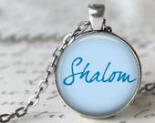 Shalom - Hanukkah Pendant, Necklace or Key Chain - Chanukah, Ḥanukah Necklace, Hello, Peace, Judaica
