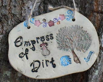 Empress of Dirt Ceramic Garden Sign