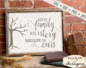Family SVG - Every Family Has a Story SVG - Family Tree SVG - Family Story svg - Welcome svg - Commercial Use svg, dxf, png, jpg