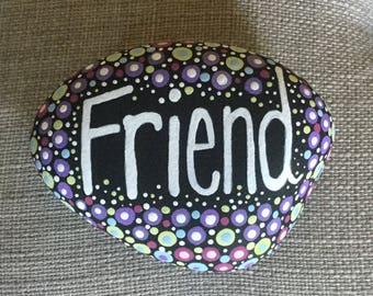Hand painted stone, rock, paperweight, Friend, friends