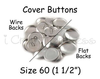 150 Cover Buttons / Fabric Covered Buttons - Size 60 (1 1/2 inch - 38mm) - Wire Back or Flat Backs - SEE COUPON