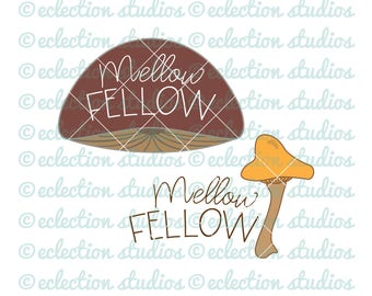 Mushroom SVG, Mellow Fellow, woodland svg, cute sign, wall art, commercial use SVG file for silhouette or cricut die cutting machine