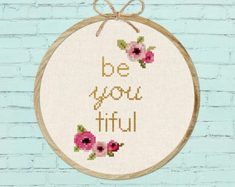 be you tiful. beyoutiful Modern Simple Cute Quote Counted Cross Stitch Pattern PDF Instant Download