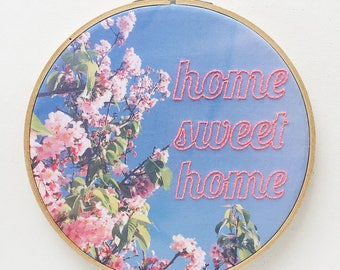Embroidered Home Sweet Home on Cherry Blossom Photograph Fabric Hoop