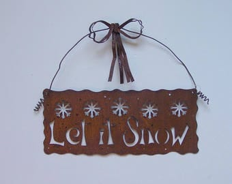 SALE Rusty LET It SNOW Metal Sign with Wire Bow ~ Tree Wreath Garland Ornament ~ Door Knob Hanger (MR5)