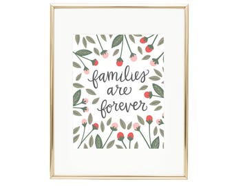 Families are Forever Floral Print - LDS Quote