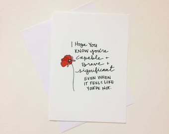 Greeting Card - You are capable brave and significant - Card, blank inside card