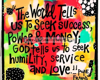 Pope Francis Quote -Print on Wood Canvas