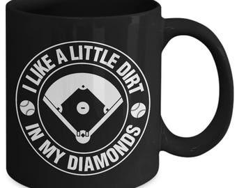 I Like A Little Dirt In My Diamonds Baseball Field Coffee Mug