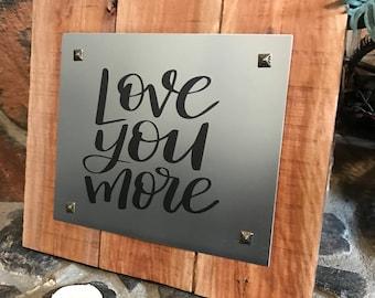 Love You More - Farmhouse Decor - Picture Frame - Magnetic Message Board - Magnetic Memo Board - Desk Accessory - Rustic Wedding