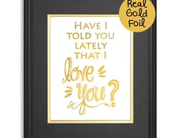 Foil Gold Print,Father's day gift,love quote wall art,poster for hubby, anniversary gift art, real gold foil art print,typography artwork